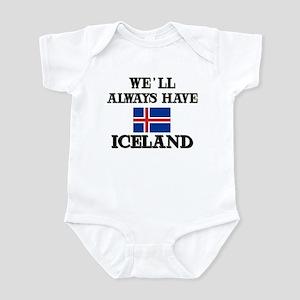 We Will Always Have Iceland Infant Bodysuit