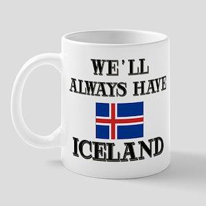 We Will Always Have Iceland Mug