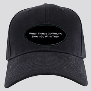 When Things Go Wrong Black Cap