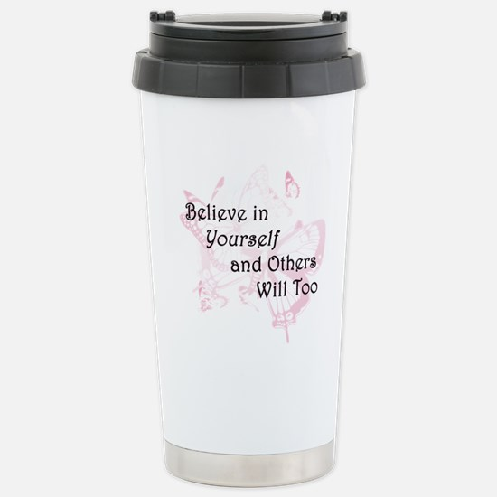 Believe in Yourself Stainless Steel Travel Mug