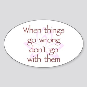 When Things Go Wrong V1 Sticker (Oval)