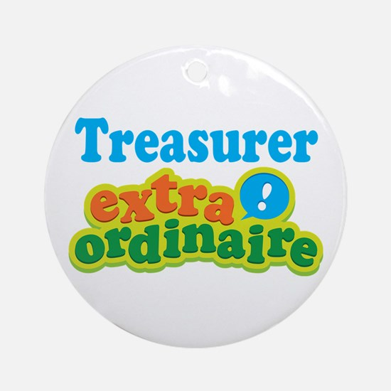 Treasurer Extraordinaire Ornament (Round)