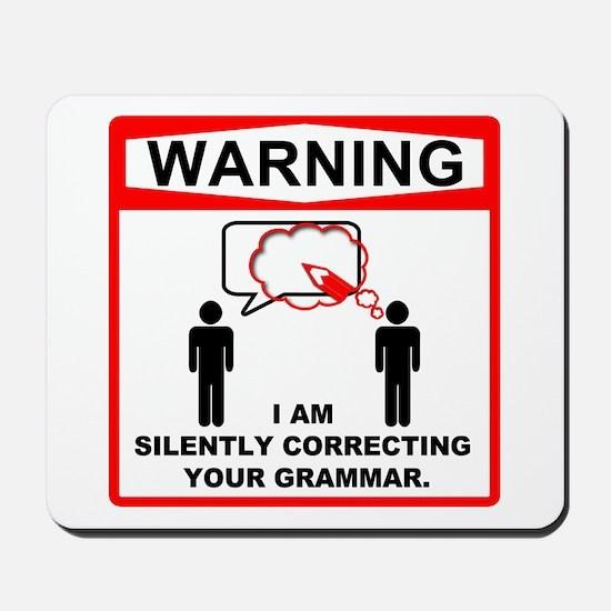 Warning: I am silently correcting your grammar. Mo