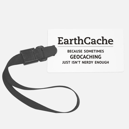 Earthcache - geocaching isn't nerdy enough Luggage Tag
