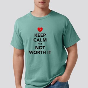 Keep Calm He's Not Worth Mens Comfort Colors Shirt