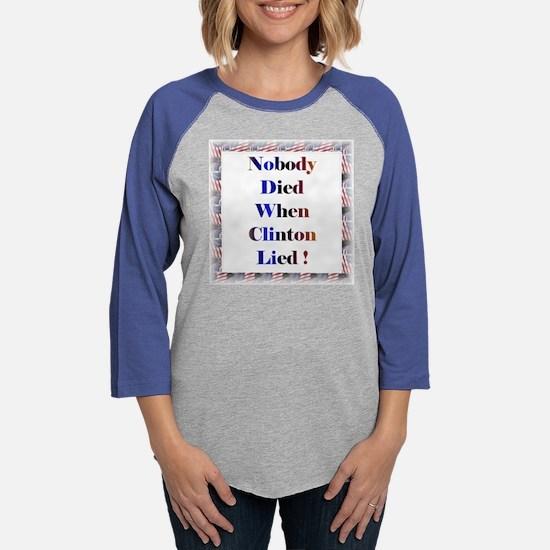 NobodyDied2TShirtFront.jpg Womens Baseball Tee