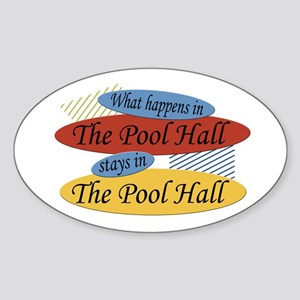 What Happens In The Pool Hall Oval Sticker