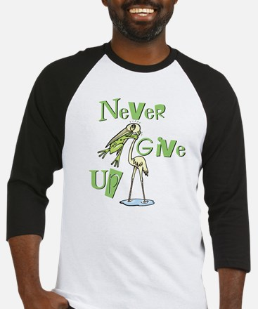 Never Give Up! Baseball Jersey