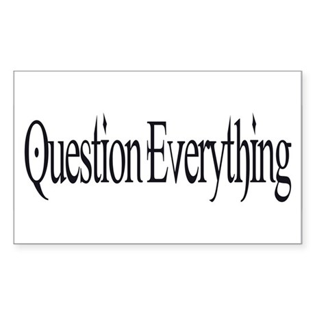 Question Everything Rectangle Sticker