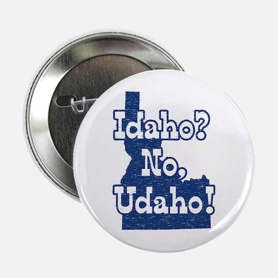 Idaho No Udaho Button