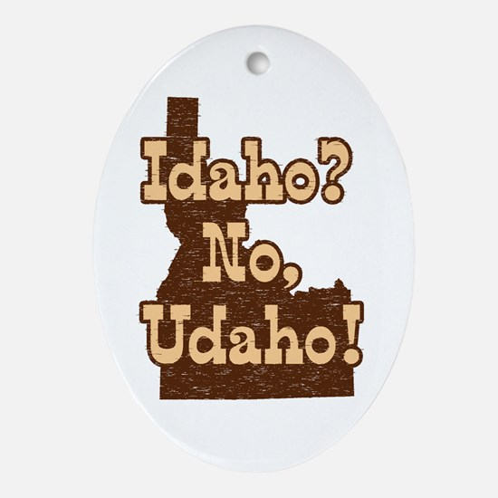 Idaho No Udaho Oval Ornament