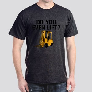 Do You Even Lift Forklift Dark T-Shirt