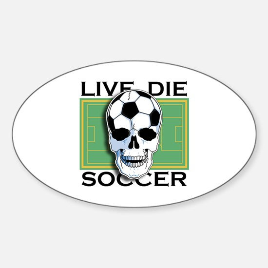Live, Die, Soccer Oval Decal