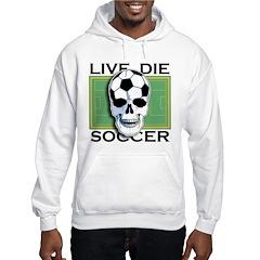 Live, Die, Soccer Hoodie