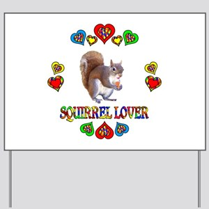 Squirrel Lover Yard Sign