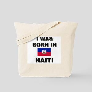 I Was Born In Haiti Tote Bag