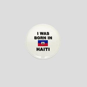 I Was Born In Haiti Mini Button