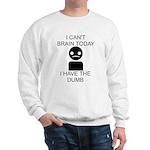 Can't Brain Today Sweatshirt