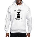 Can't Brain Today Hooded Sweatshirt