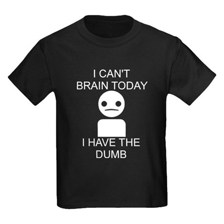 Can't Brain Today Kids Dark T-Shirt