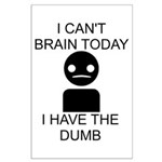 Can't Brain Today Large Poster