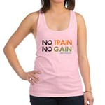 No Train No Gain Racerback Tank Top