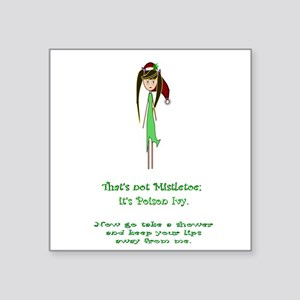 "Thats not mistletoe Square Sticker 3"" x 3"""