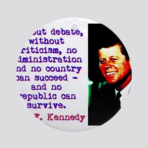 Without Debate Without Criticism - John Kennedy Ro