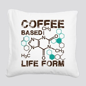 Coffe based life form Square Canvas Pillow