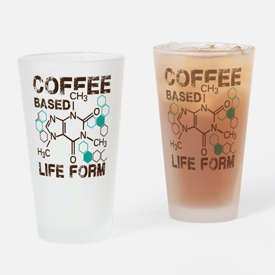 Coffe based life form Drinking Glass