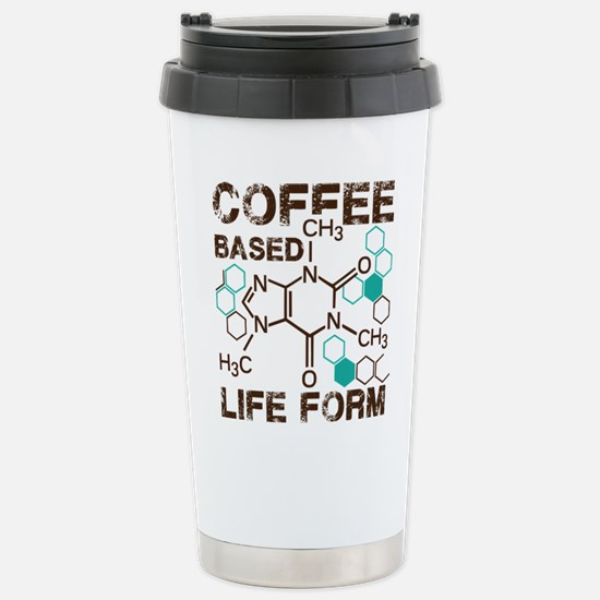 Coffe based life form Stainless Steel Travel Mug