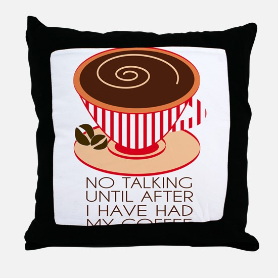 No Talking Throw Pillow