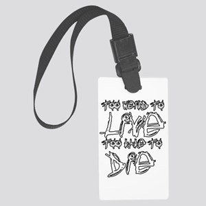 Live And Die Large Luggage Tag