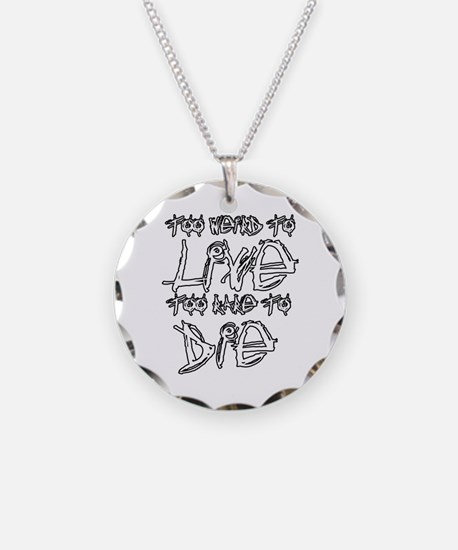 Live And Die Necklace