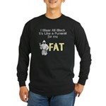 Funeral For My Fat Long Sleeve Dark T-Shirt