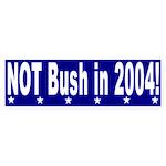 Not Bush in 2004 Bumper Sticker