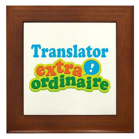 Translator Extraordinaire Framed Tile