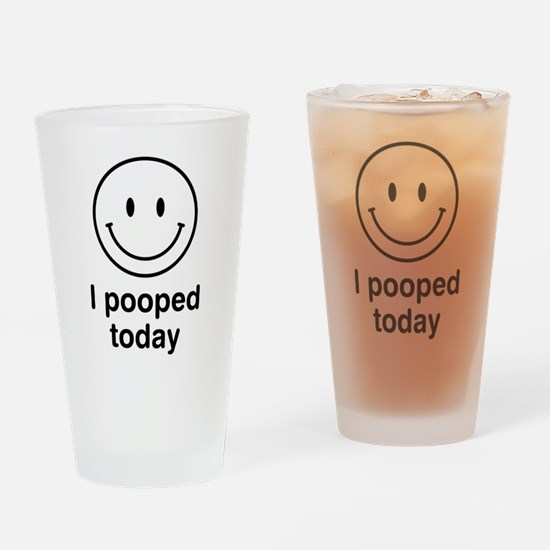 I Pooped Today Smiley Drinking Glass
