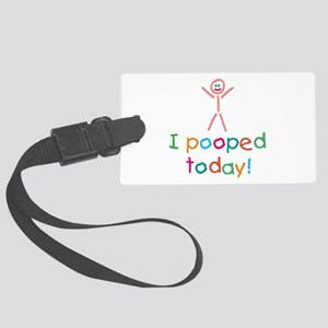 I Pooped Today Fun Large Luggage Tag