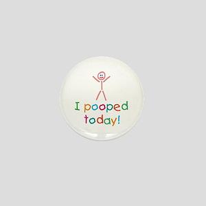 I Pooped Today Fun Mini Button