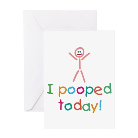 I Pooped Today Fun Greeting Card