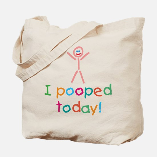 I Pooped Today Fun Tote Bag