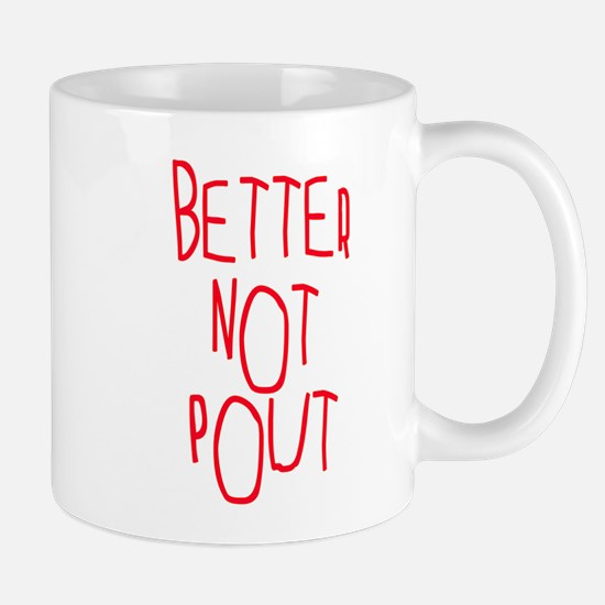 Better Not Pout Christmas Mug