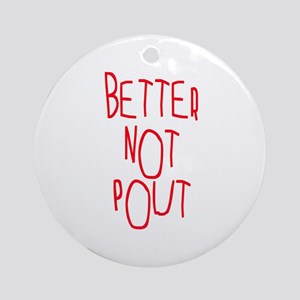 Better Not Pout Christmas Ornament (Round)