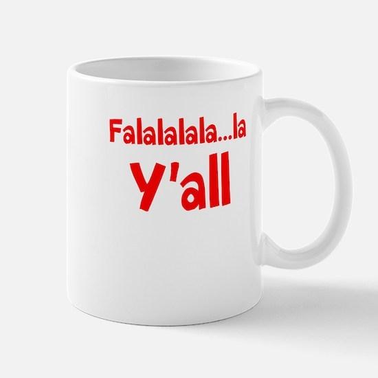 Falalalala...la Yall Mug