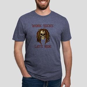 Skull work sucks lets ride Mens Tri-blend T-Shirt