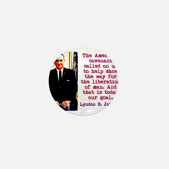 The American Covenant - Lyndon Johnson Mini Button