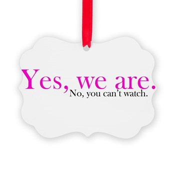 Yes, we are. Picture Ornament
