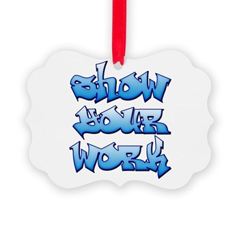 Show Your Work Graffiti Picture Ornament