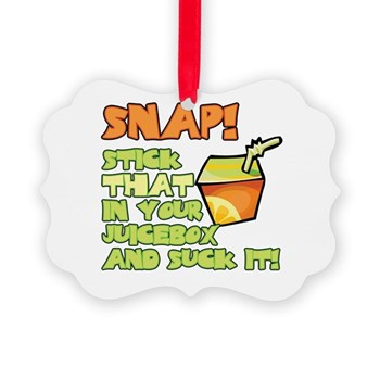 Stick that in your juicebox! Picture Ornament